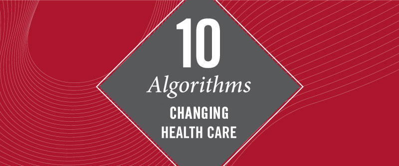 10 Algorithms that are Changing Health Care